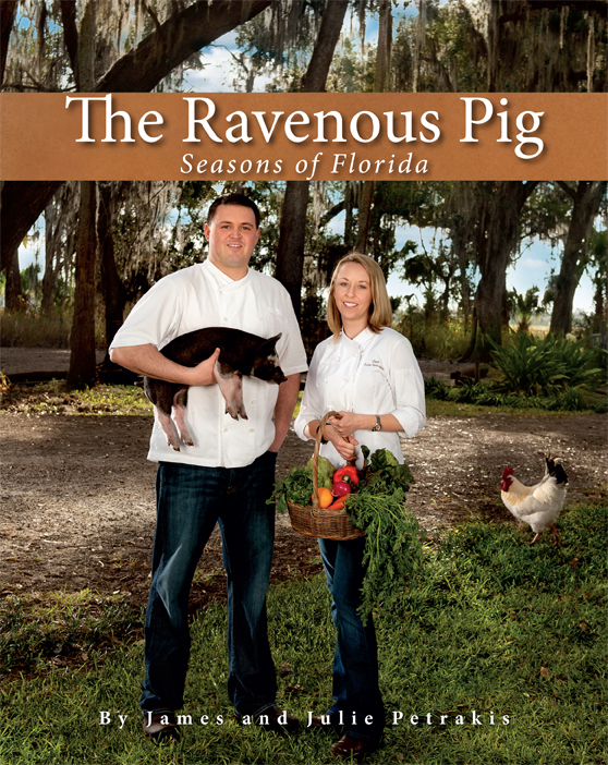 The Ravenous Pig: Seasons of Florida cookbook